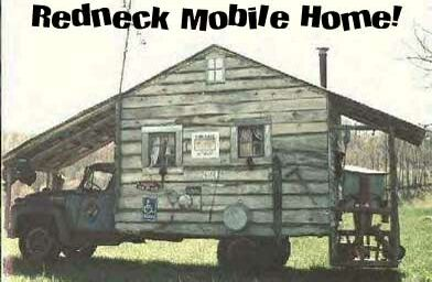 Redneck Mobile Home - Funny Pictures and Images